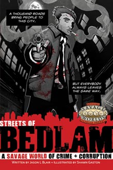 Streets of Bedlam: A Savage World of Crime + Corruption is now available for pre-order!